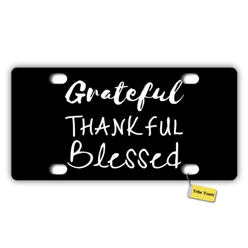 Tobe Yours License Plate Cover Grateful Thankful Blessed Printed Auto Truck Car Motorcycle Front Tag Metal License Plate Cover Frame Cover 6
