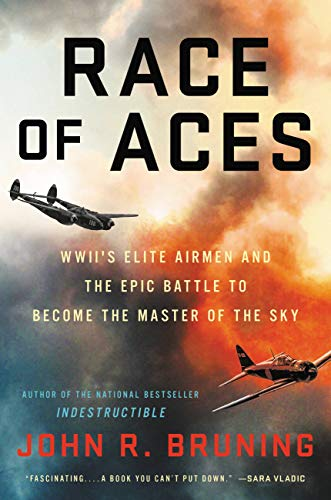Race of Aces: WWII's Elite Airmen and the Epic Battle to Become the Master of the Sky
