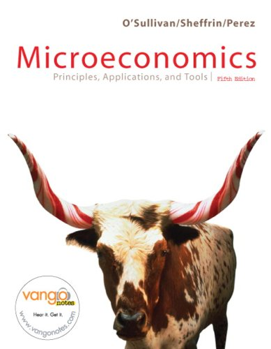 Microeconomics: Principles, Applications, and Tools (5th Edition)