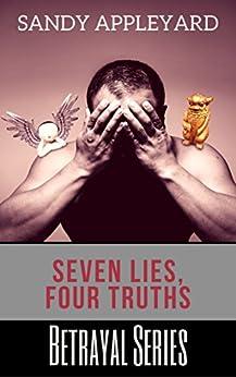 Seven Lies, Four Truths (Betrayal Series Book 3) by [Appleyard, Sandy]