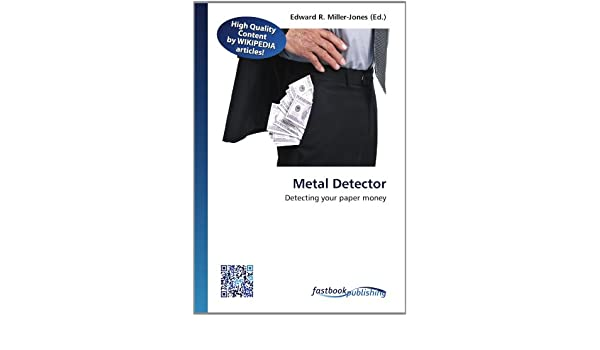 Metal Detector: Detecting your paper money: Amazon.es: Edward R. Miller-Jones: Libros en idiomas extranjeros