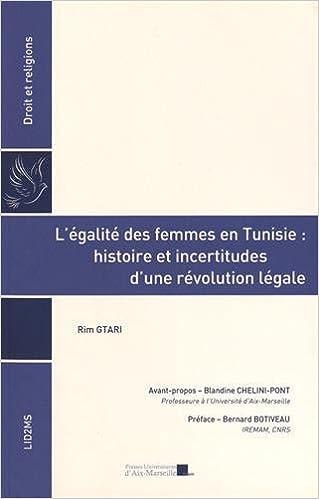 Ebooks à télécharger L'égalité des femmes en Tunisie : histoire et incertitudes d'une révolution légale de Rim GTARI (12 mars 2015) Broché PDF MOBI B010IRM8Q8