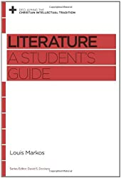 Literature: A Student's Guide (Reclaiming the Christian Intellectual Tradition)