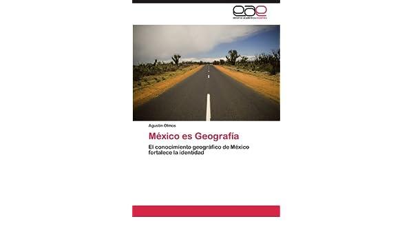 Mexico Es Geografia: Amazon.es: Olmos, Agust N.: Libros