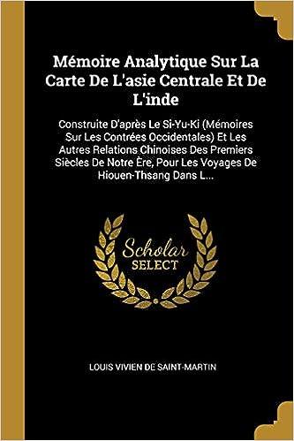 La Carte De Lasie Centrale.Buy Memoire Analytique Sur La Carte De L Asie Centrale Et De