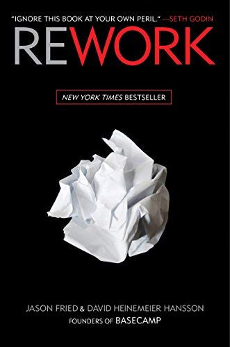 Rework 1st (first) Edition by Fried, Jason, Heinemeier Hansson, David published by Crown Business (2010)