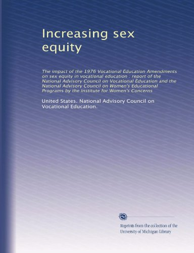 Increasing Sex Equity: The Impact of the 1976 Vocational Education Amendments on Sex Equity in Vocational Education