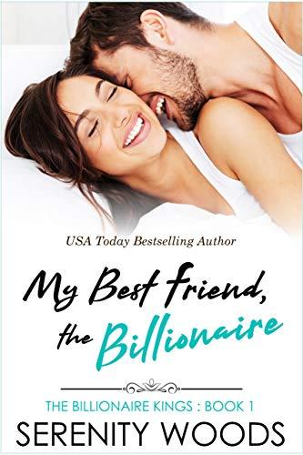 My Best Friend, the Billionaire (The Billionaire Kings Book 1) (My Single Best Friend)
