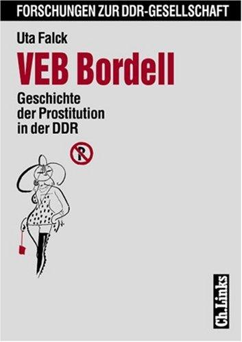 VEB Bordell. Geschichte der Prostitution in der DDR