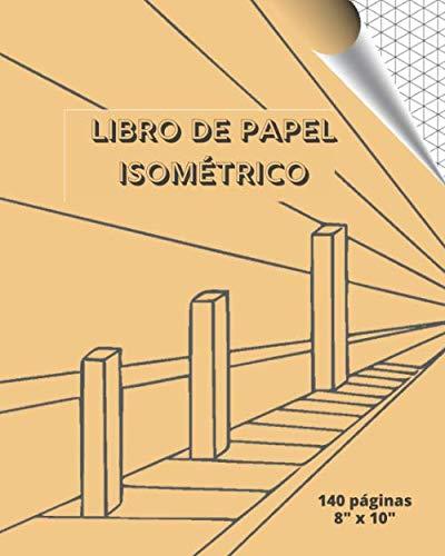 LIBRO DE PAPEL ISOMÉTRICO: CUADERNO DE PÁGINAS ISOMÉTRICAS PARA ...