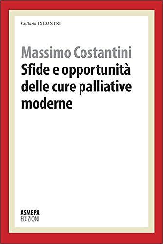 Sfide E Opportunità Delle Cure Palliative Moderne por Massimo Costantini epub