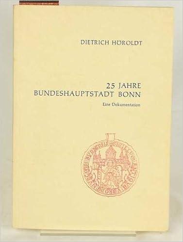 Android-e-kirjat ladataan ilmaiseksi 25 Jahre Bundeshauptstadt Bonn: Eine Dokumentation (Veroffentlichungen des Stadtarchivs Bonn ; Bd. 14) (German Edition) 3792803747 in Finnish PDF FB2