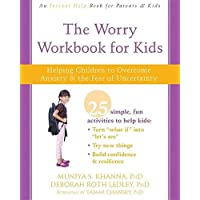 The Worry Workbook for Kids: Helping Children to Overcome Anxiety and the Fear of Uncertainty (An Instant Help Book for…