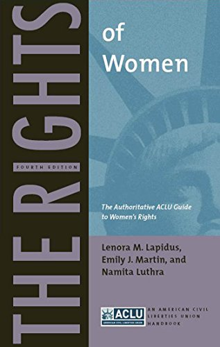 The Rights of Women: The Authoritative ACLU Guide to Women's Rights, Fourth Edition (ACLU Handbook)