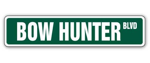 BOW HUNTER Street Sign arrow hunt hunting animal crossbow | Indoor/Outdoor |  18
