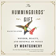 The Hummingbirds' Gift: Wonder, Beauty, and…