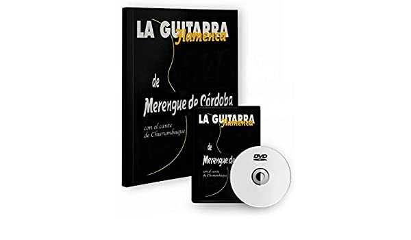 La guitarra flamenca de Merengue de Córdoba VOL 2 Libro/DVD ...