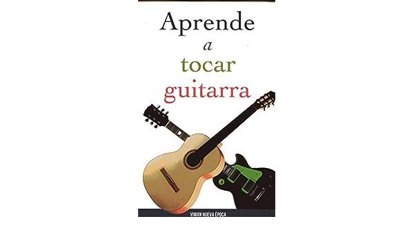 Aprende a Tocar Guitarra: Amazon.es: Viman Nueva Epoca: Libros