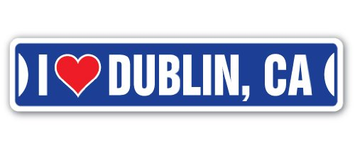 I Love Dublin, California Street Sign ca City State us Wall Road décor Gift