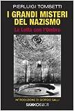 I grandi misteri del nazismo. La lotta con l'ombra by Pierluigi Tombetti front cover