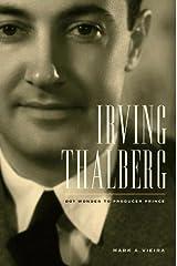 Irving Thalberg: Boy Wonder to Producer Prince Hardcover