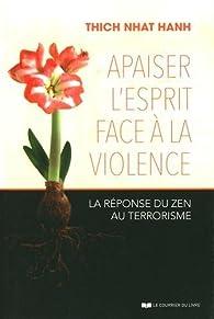 Apaiser l'esprit face à la violence par Hanh