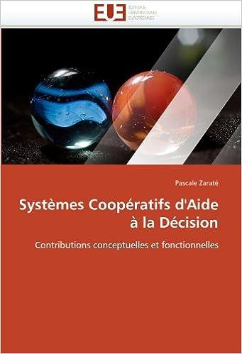 En ligne téléchargement Systèmes Coopératifs d'Aide à la Décision: Contributions conceptuelles et fonctionnelles pdf, epub ebook