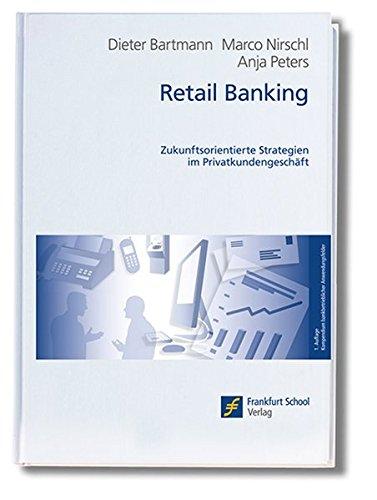 Retail Banking (Kompendium bankbetrieblicher Anwendungsfelder)