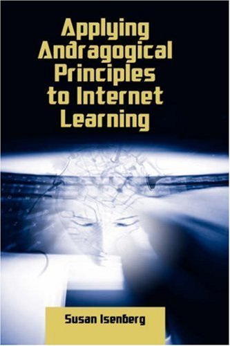 Applying Andragogical Principles to Internet Learning by Susan Isenberg (2007-02-18)