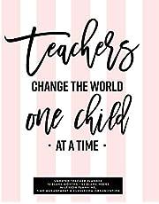 Teachers Change The World One Child At A Time, Undated Teacher Planner: Blush Pink Stripe Undated Lesson Planning Agenda Book, 12 Blank Months & 52 Blank Weeks
