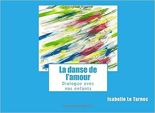 En ligne La danse de l'amour: Dialogue avec nos enfants pdf