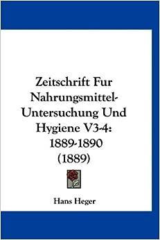 Book Zeitschrift Fur Nahrungsmittel-Untersuchung Und Hygiene V3-4: 1889-1890 (1889)