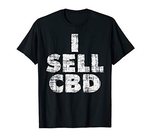 I Sell CBD Dealer Shirt Hemp Oil Cannabis CBD Lover Gift