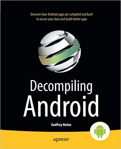 Decompiling Android: Godfrey Nolan: 9781430242482: Amazon com: Books