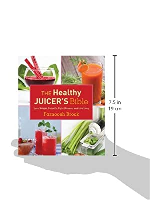 The Healthy Juicer's Bible: Lose Weight, Detoxify, Fight Disease, and Live Long by Skyhorse Publishing