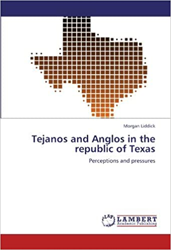 Book Tejanos and Anglos in the republic of Texas: Perceptions and pressures by Morgan Liddick (2012-05-13)