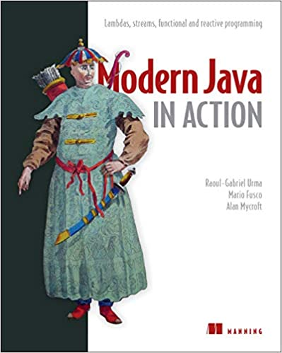 Modern Java In Action: Lambdas, Streams, Functional And Reactive Programming por Mario Fusco epub
