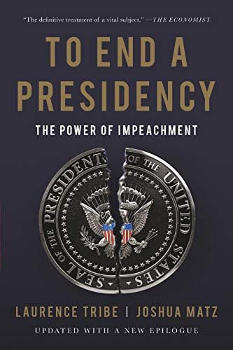 Extraordinary Legal Remedies - To End a Presidency: The Power of Impeachment