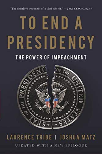 To End a Presidency: The Power of Impeachment