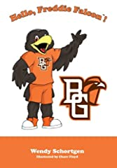 "Bowling Green State Falcons Hello, Freddie Falcon! Children's Hardcover BookHardcoverFull color pictures and textOfficially licensed collegiate productMade in the USAApproximately 11"" x 7.25""Full color pictures and textHardcoverMade in the US..."