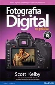 Fotografia Digital na Prática - Volume 4
