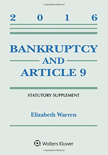Bankruptcy and Article 9 2016 Statutory Supplement (Supplements)
