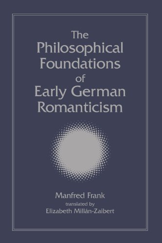 (The Philosophical Foundations of Early German Romanticism)