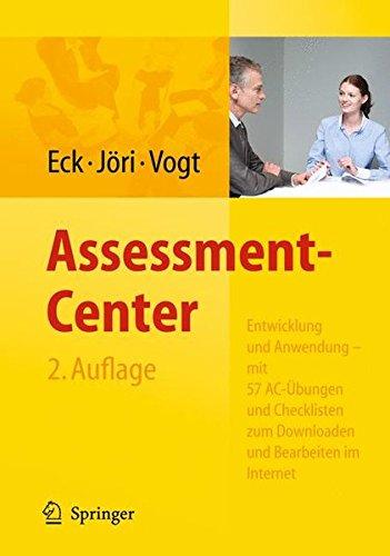 Assessment-Center. Entwicklung und Anwendung - mit 57 AC-Übungen und Checklisten zum Downloaden und Bearbeiten im Internet Gebundenes Buch – 26. Juli 2010 Claus D. Eck Hans Jöri Marlène Vogt Springer