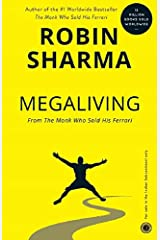 MegaLiving: 30 Days To A Perfect Life: From the Monk Who Sold His Ferrari Paperback