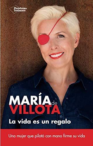 La vida es un regalo (Plataforma testimonio) (Spanish Edition)