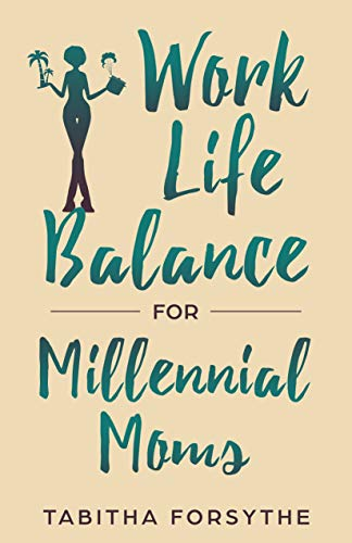 Work Life Balance for Millennial Moms (Financial Help For Stay At Home Moms)