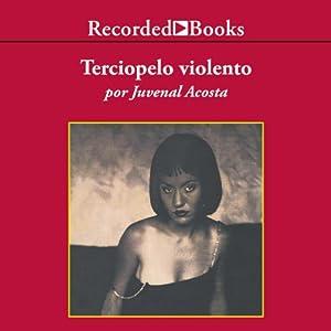 Terciopelo violento [Violent Velvet (Texto Completo)] Audiobook