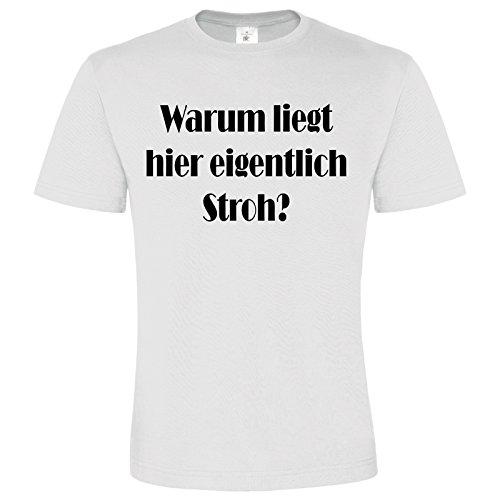 Funny TShirt Warum liegt hier eigentlich Stroh Shirt Lustiger Spruch ...