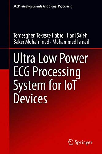 Ultra Low Power ECG Processing System for IoT Devices (Analog Circuits and Signal Processing)